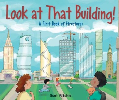 Look at That Building A First Book of Structures