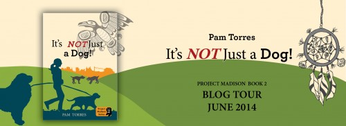 It's NOT Just A Dog! by Pam Torres - Blog Tour